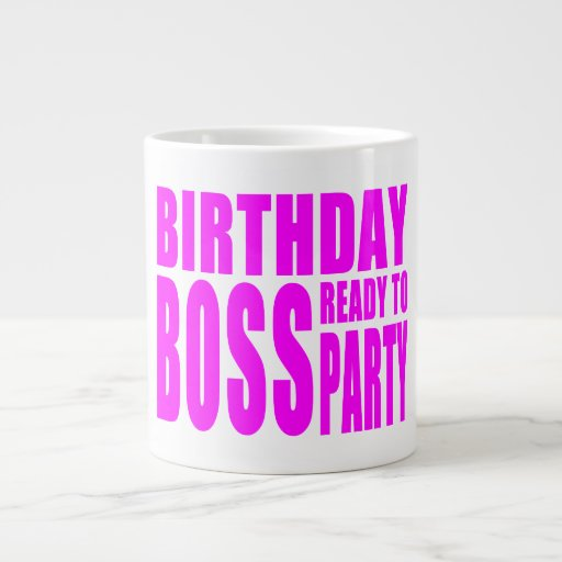 Birthday Boss Ready to Party in Pink Extra Large Mugs