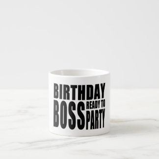 Birthday Boss Ready to Party Espresso Mugs