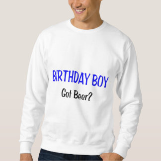 Birthday Boy Got Beer Blue Sweatshirt