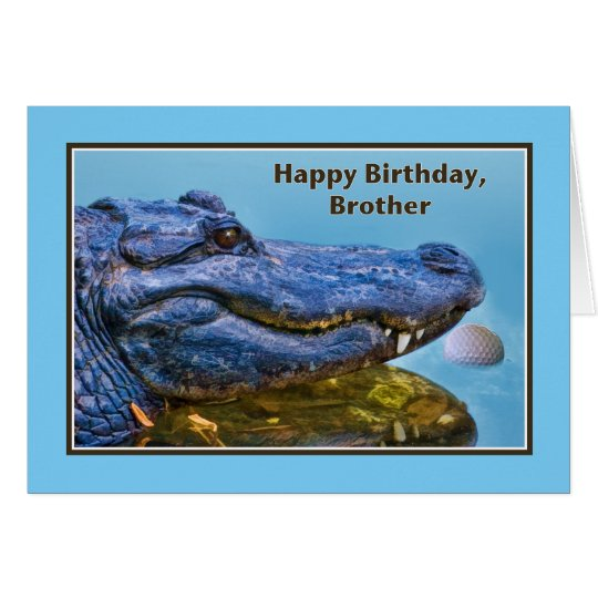 Birthday, Brother, Alligator and Golf Ball Card