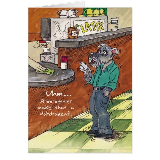 Birthday Card for Dog Lover - Decaf Schnauzer