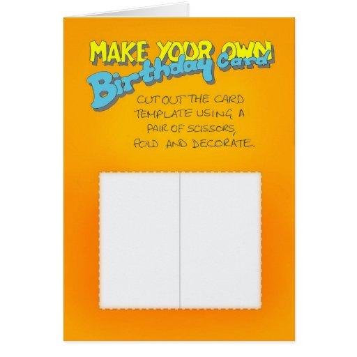 Birthday card - make your own. | Zazzle: www.zazzle.co.uk/birthday_card_make_your_own-137693871353798169
