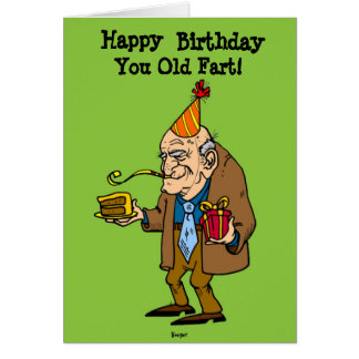 Birthday Card - You Old Fart humor