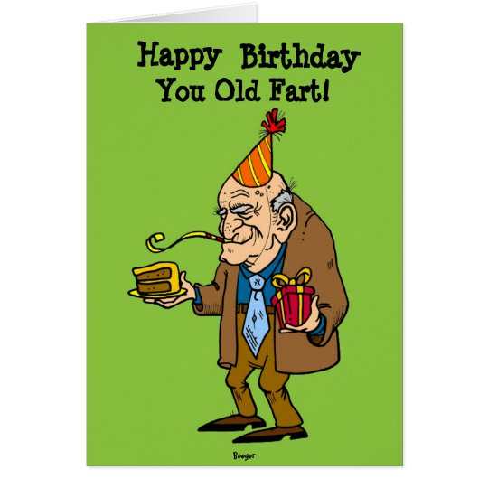 Birthday Card - You Old Fart! (humour)