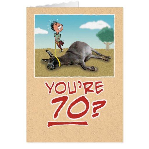 Birthday Card: You're 70? No wonder you're draggin Greeting Card