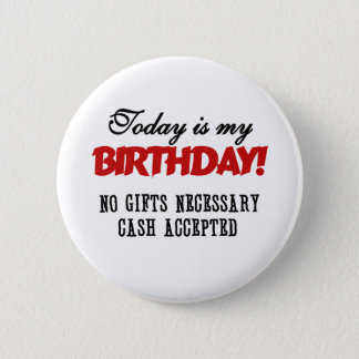Birthday Cash Accepted 6 Cm Round Badge