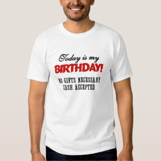 Birthday Cash Accepted T Shirt