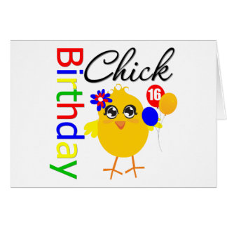 Birthday Chick 16 Years Old Greeting Card