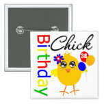 Birthday Chick 38 Years Old Pin