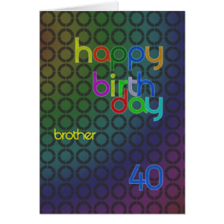 Birthday circles for brother aged 40 greeting card