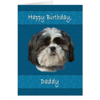 Birthday, Daddy , Shih Tzu Dog Greeting Card