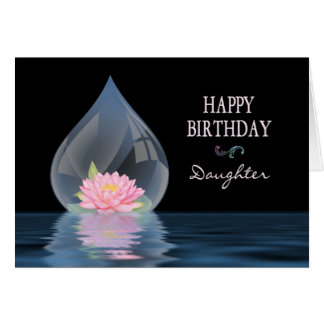 BIRTHDAY - DAUGHTER - LOTUS IN WATERDROP CARDS