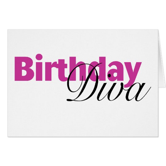Birthday Diva (2) Card