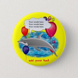 Birthday dolphin 6 cm round badge