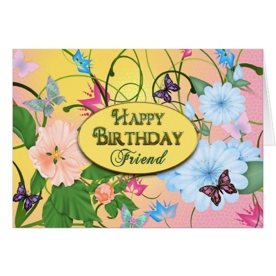 BIRTHDAY - FRIEND - BUTTERFLIES/FLOWERS CARD