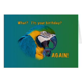 Birthday, Getting Older, Parrot Greeting Card