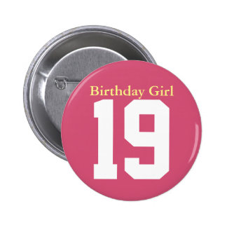 Birthday Girl 19 6 Cm Round Badge