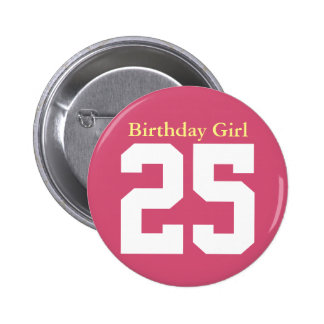 Birthday Girl 25 6 Cm Round Badge