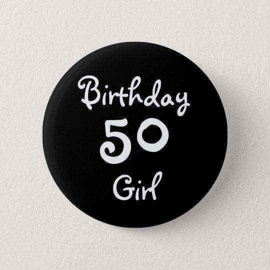 Birthday Girl 50 6 Cm Round Badge