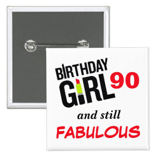 Birthday Girl 90 And Still Fabulous! 15 Cm Square Badge