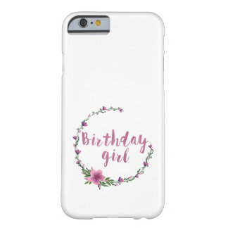Birthday girl Flowers Barely There iPhone 6 Case