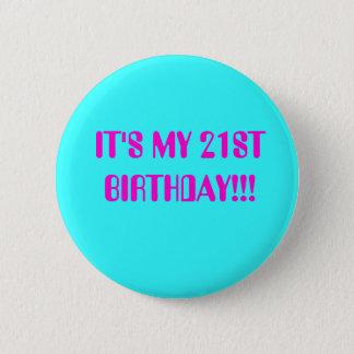 BIRTHDAY GIRL, IT'S MY 21ST BIRTHDAY!!! 6 CM ROUND BADGE