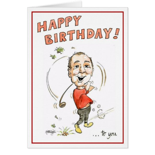 Birthday greeting card for golfing man!
