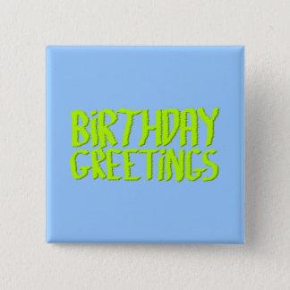 Birthday Greetings. Green and Blue. Custom 15 Cm Square Badge