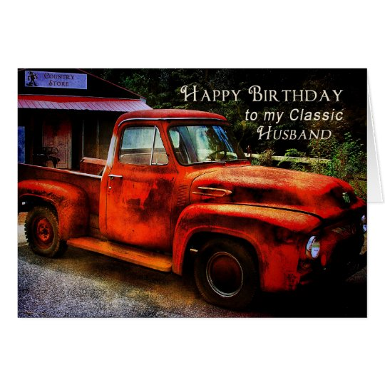 Birthday - Husband - Classic Truck Card