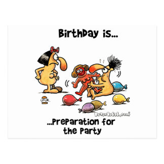 Birthday is... Preparation For The Party Postcard
