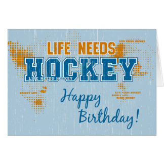 Birthday Life Needs Hockey Greeting Card