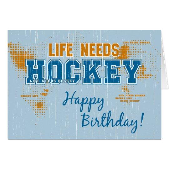 Birthday Life Needs Hockey Greeting Card