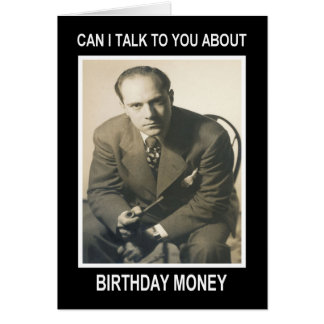 Birthday Money - FUNNY Greeting Card