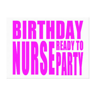 Birthday Nurse Ready to Party in Pink Canvas Prints