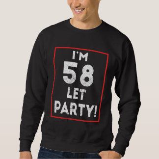 Birthday Shirt. Costume Ideas For 58 Years Old. Sweatshirt