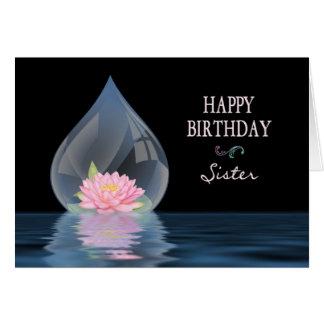 BIRTHDAY - SISTER - LOTUS FLOWER IN WATERDROP GREETING CARD
