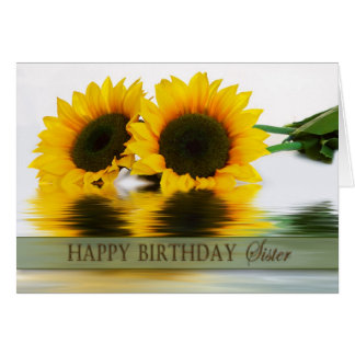 BIRTHDAY - SUNFLOWERS -  SISTER GREETING CARD