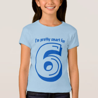 Birthday Tee for Six Year Old I'm Pretty Smart