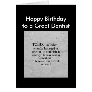 Birthday to a Great Dentist definition Relax Humor Card