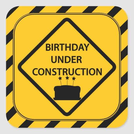 Birthday Under Construction Square Sticker