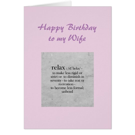 Birthday Wife definition of Relax Humour Card