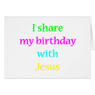 Birthday With Jesus Greeting Card