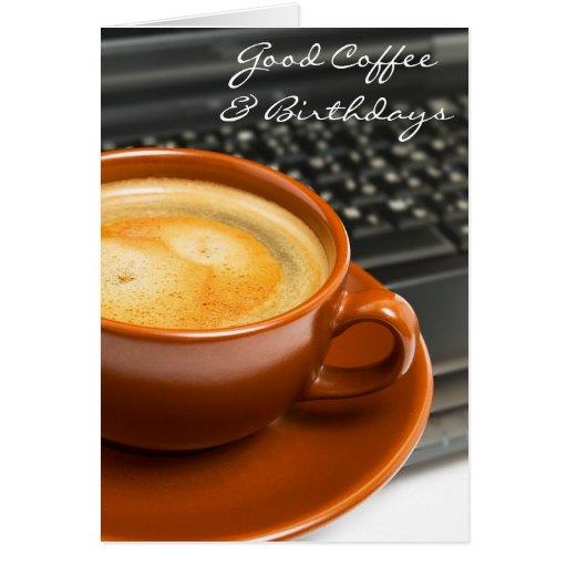 Birthdays and Good Coffee Birthday Card