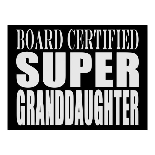 Birthdays Christmas Parties : Super Granddaughter Posters