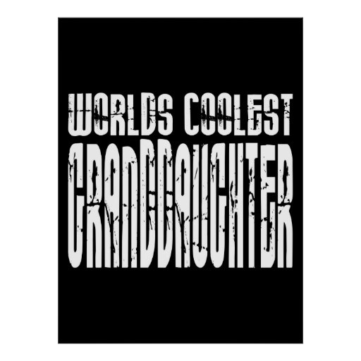 Birthdays Parties Worlds Coolest Granddaughters Poster