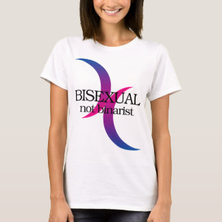 Bisexual, not binarist T-Shirt