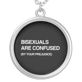BISEXUALS ARE CONFUSED BY YOUR PREJUDICE PERSONALIZED NECKLACE