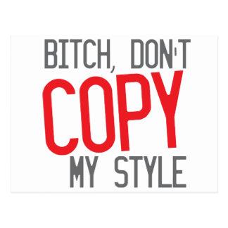 Bitch, don't copy my STYLE Postcard