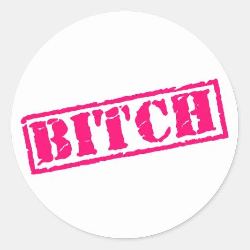 Bitch Stamp Round Sticker