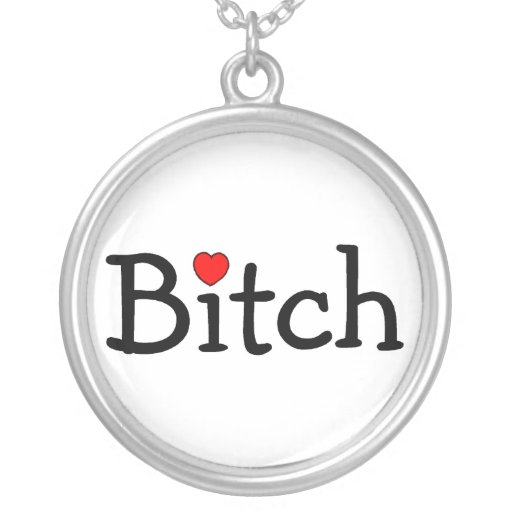 Bitch with Heart Round Pendant Necklace